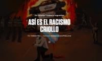 Así es el Racismo Criollo